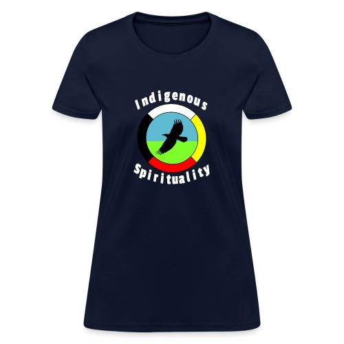 Indigenousspriituality - Women's T-Shirt