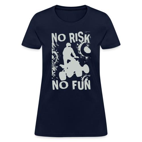 ATV Quad No Risk Racer - Women's T-Shirt