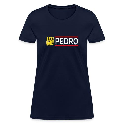 lets vote pedro - Women's T-Shirt