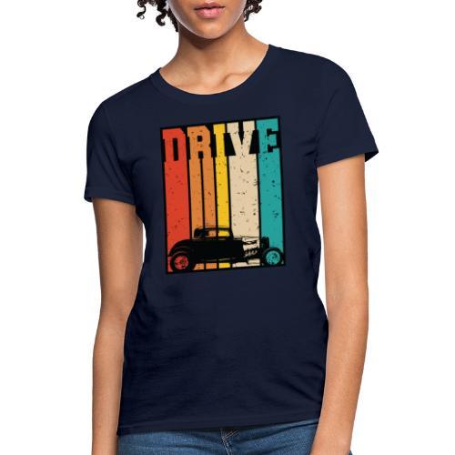 Drive Retro Hot Rod Car Lovers Illustration - Women's T-Shirt