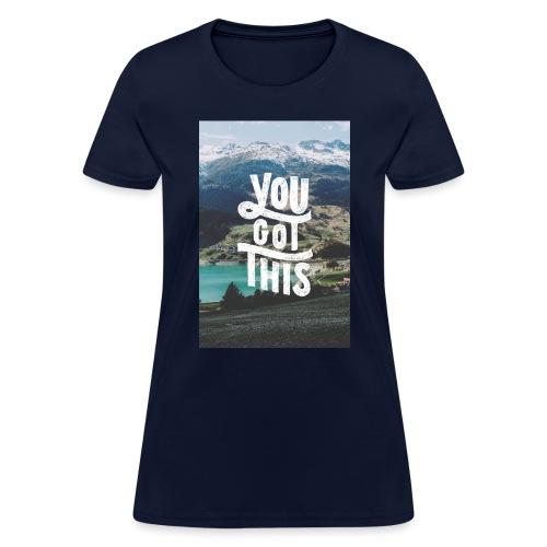 You Got This - Women's T-Shirt