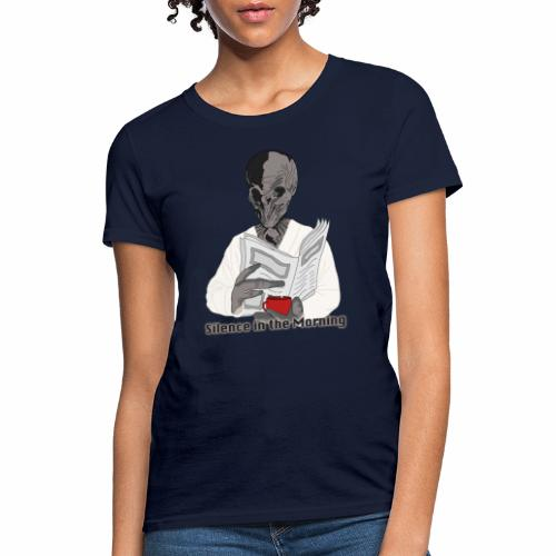 silenceinthemorning - Women's T-Shirt