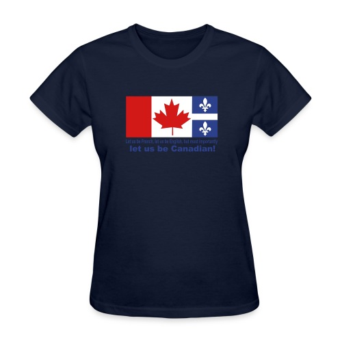 Let us Be Canadian - Women's T-Shirt