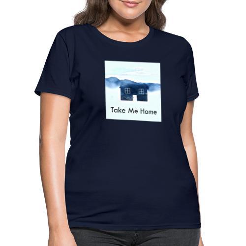 Take Me Home - Women's T-Shirt