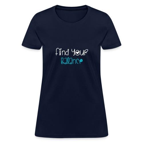 find your balance light - Women's T-Shirt