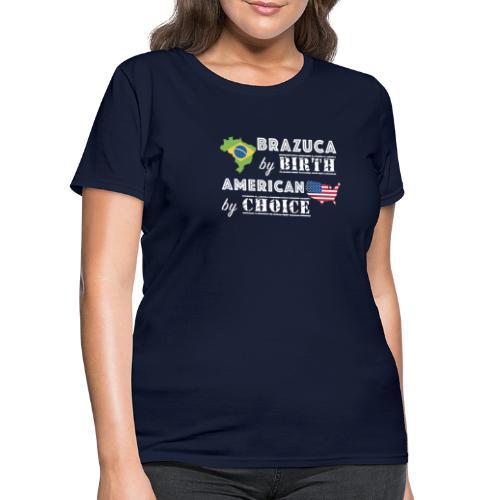Brazuca and American - Women's T-Shirt