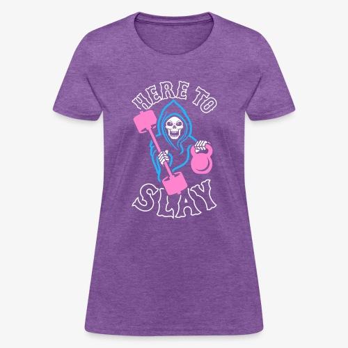 Here To Slay - Women's T-Shirt