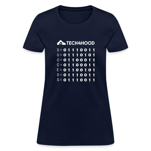 t4h_binary_success - Women's T-Shirt
