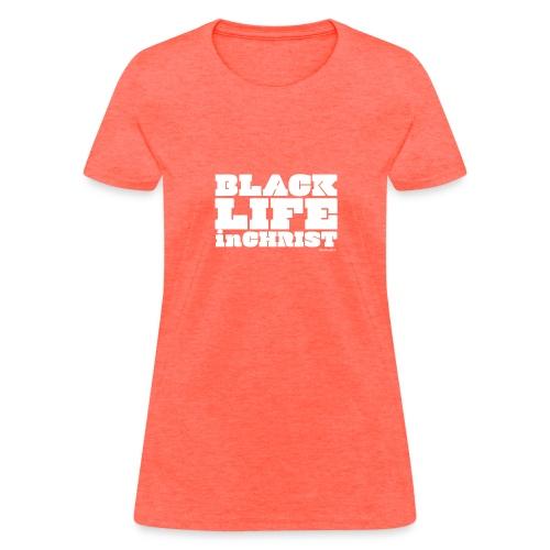 Black Life in Christ - Women's T-Shirt