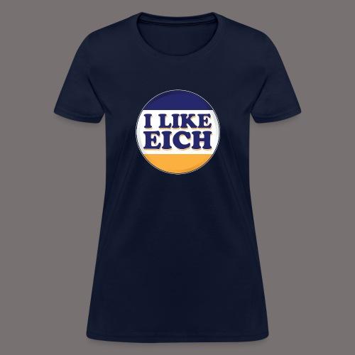 I Like Eich - Women's T-Shirt
