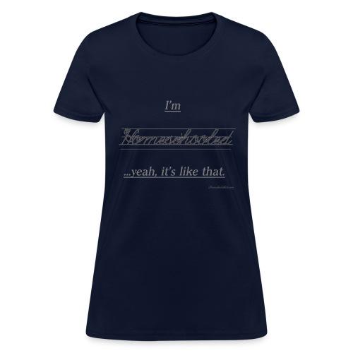 Yeah, It's Like That - Women's T-Shirt