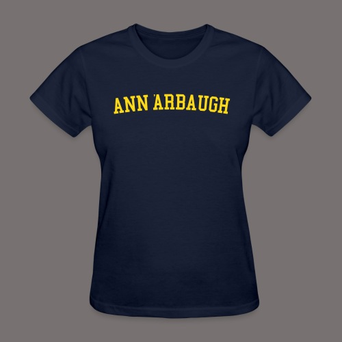 Welcome to Ann Arbaugh - Women's T-Shirt