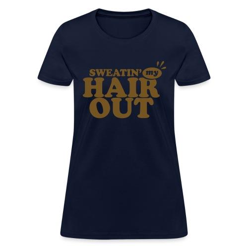 sweatinghairout_2 - Women's T-Shirt