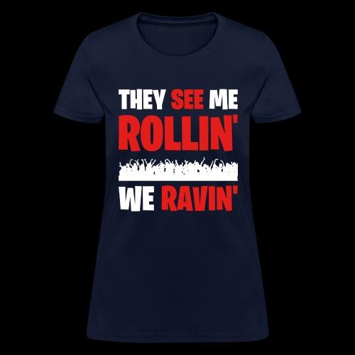 Rollin' We Ravin' - Women's T-Shirt
