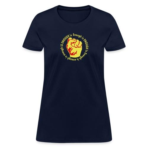 Enough is ENOUGH - Women's T-Shirt