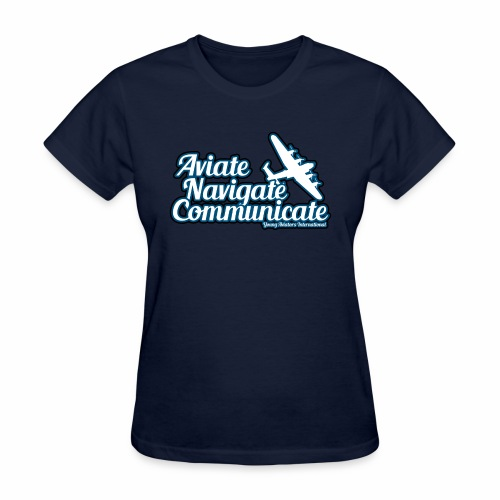 Aviate Navigate Communicate - Women's T-Shirt