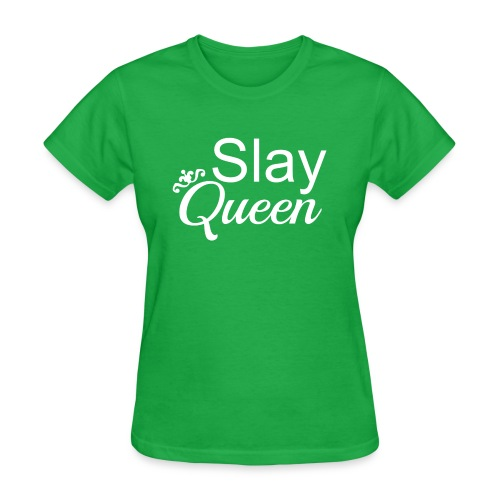 Slay My Queens - White Text - Women's T-Shirt