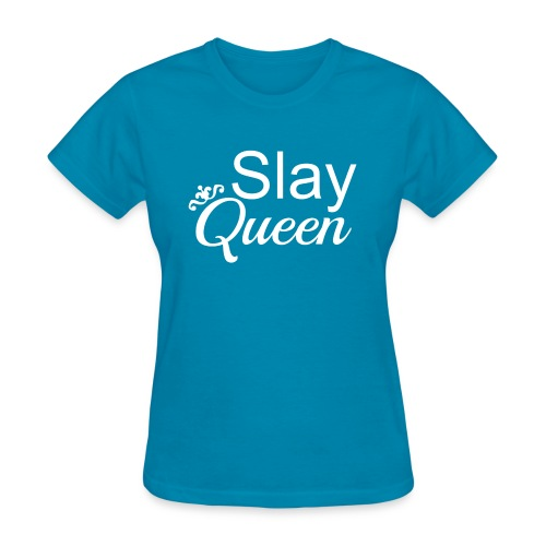 Slay My Queens - White Text - Women's T-Shirt