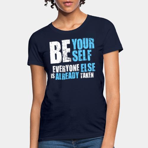 be yourself - Women's T-Shirt
