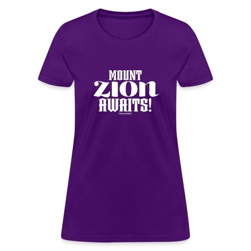 Mount ZION Awaits - Women's T-Shirt