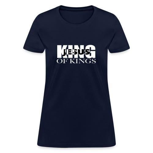 KING of Kings JESUS - Women's T-Shirt