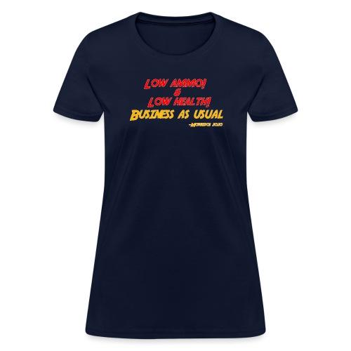 Low ammo & Low health + Logo - Women's T-Shirt