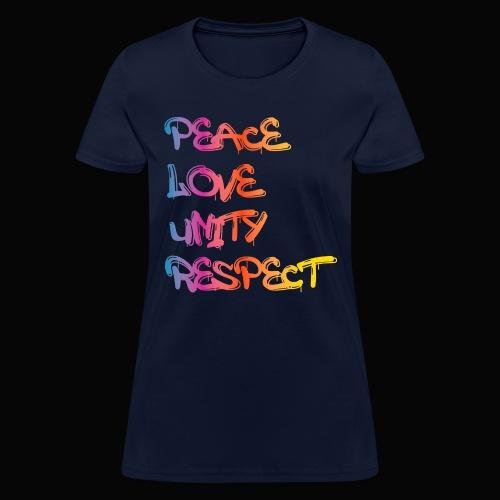 Peace Love Unity Respect - Women's T-Shirt