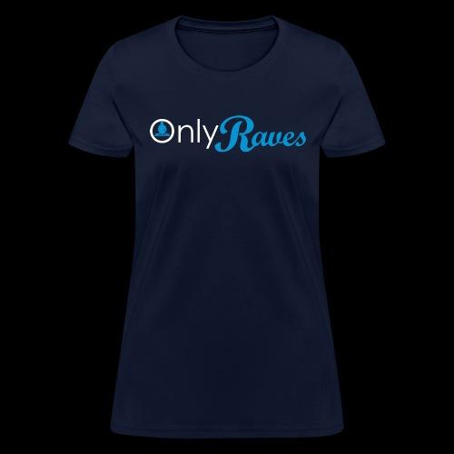 Only Raves - Women's T-Shirt