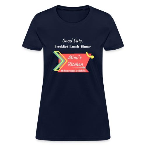 Mimi's Kitchen! Homemade with Love. - Women's T-Shirt