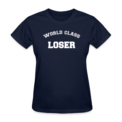 World Class Loser - Women's T-Shirt