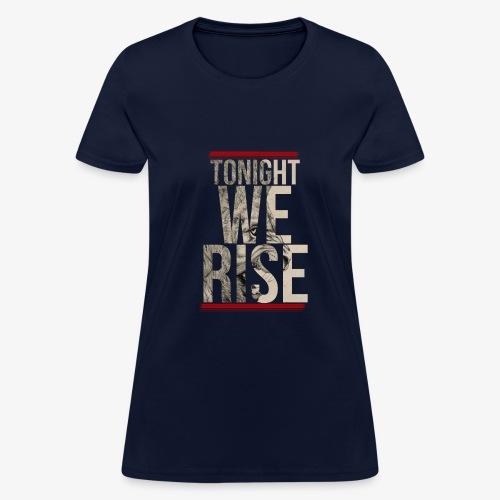 Tonight We Rise - Skillet Tee - Women's T-Shirt