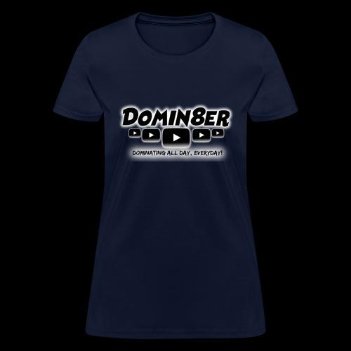 Domin8er - Women's T-Shirt