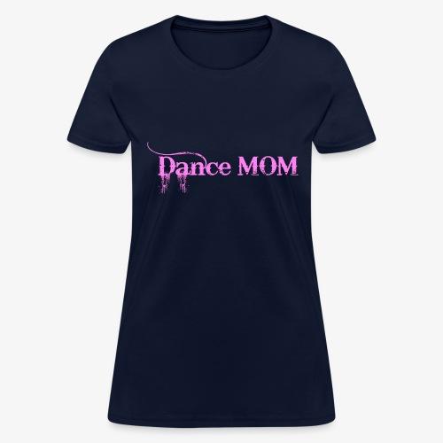 Dance Mommy - Women's T-Shirt