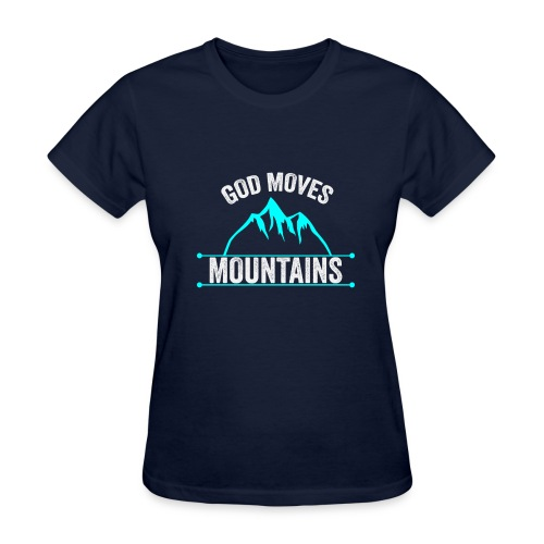 God Moves Mountains - Women's T-Shirt