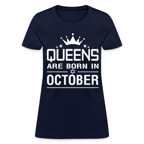 Queens Are Born In October - Women's T-Shirt