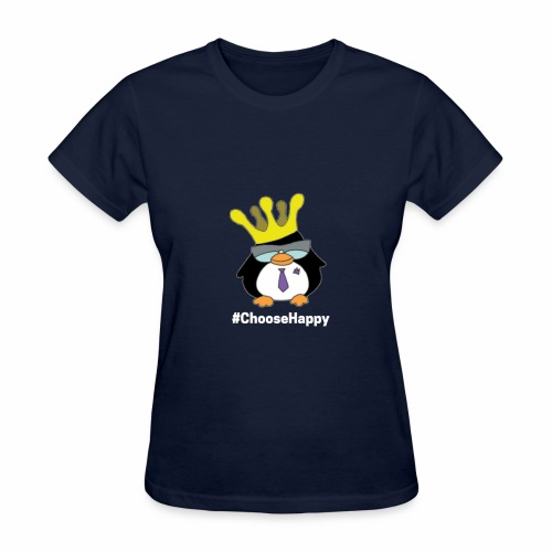 Royalty Says #Choose Happy - Women's T-Shirt