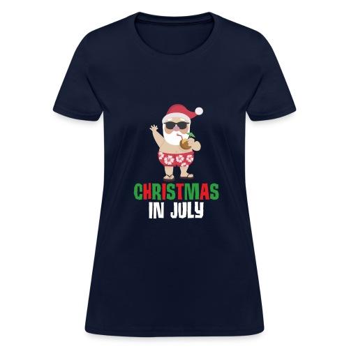 Christmas In July - Women's T-Shirt