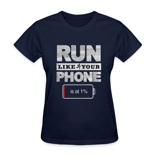 Run Like Your Phone t shirt - Women's T-Shirt