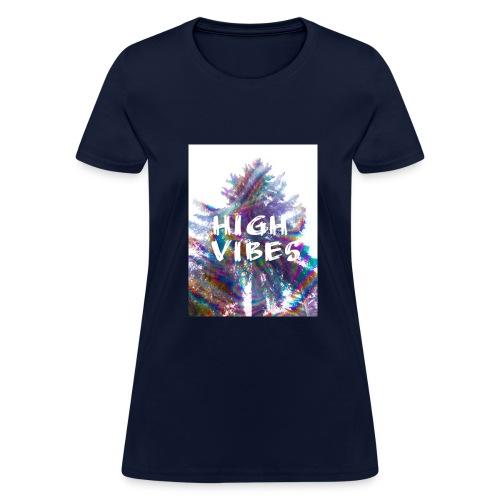 High vibes - Women's T-Shirt