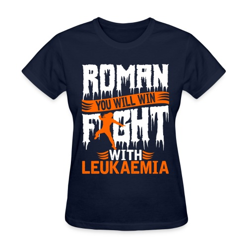 Roman You Will Win Fight With Leukemia T Shirt - Women's T-Shirt