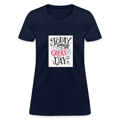 a great day hot merch - Women's T-Shirt