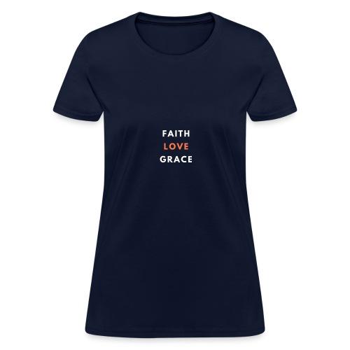 Faith Love Grace (Bold) - Women's T-Shirt