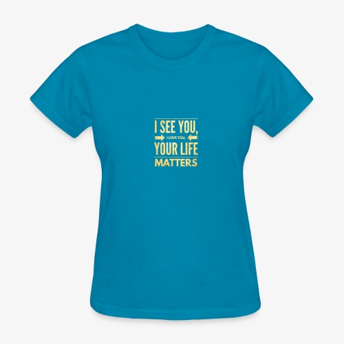 Your Life Matters - Women's T-Shirt