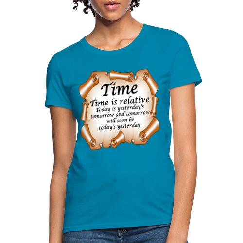 Time Is Relative - Women's T-Shirt