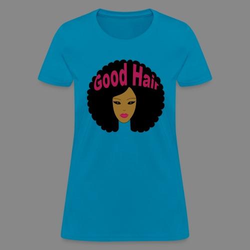 Good Hair (Pink) - Women's T-Shirt