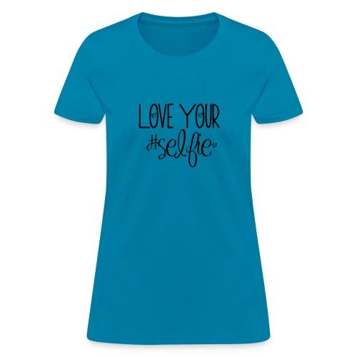 Love Your Selfie - Women's T-Shirt