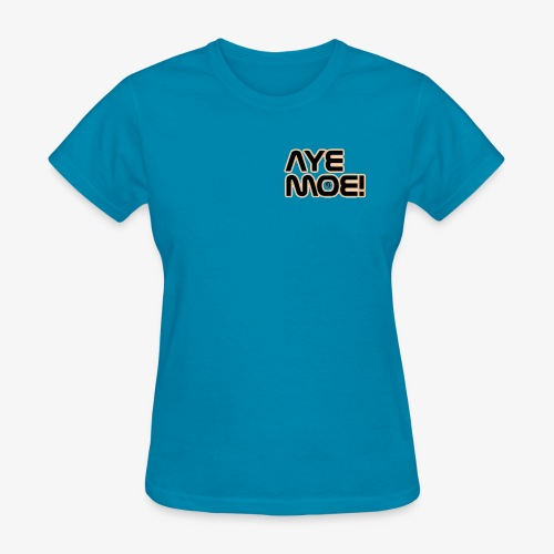AYE MOE! - Women's T-Shirt