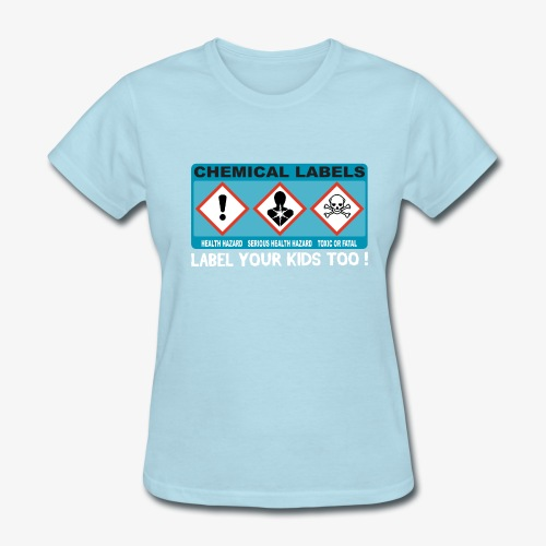 LABEL YOUR KIDS TOO ! - Women's T-Shirt