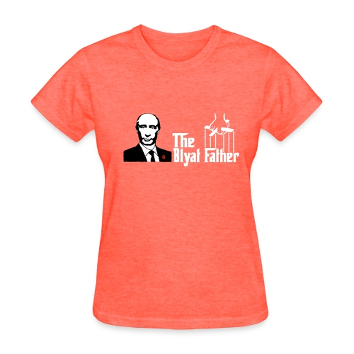 The Blyat Father - Women's T-Shirt