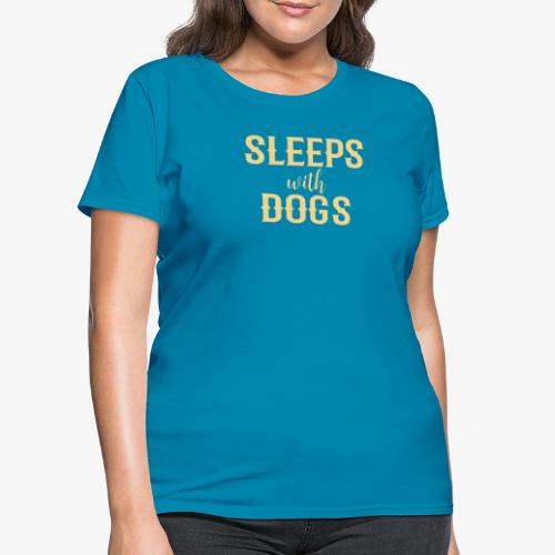 Sleeps With Dogs - Women's T-Shirt